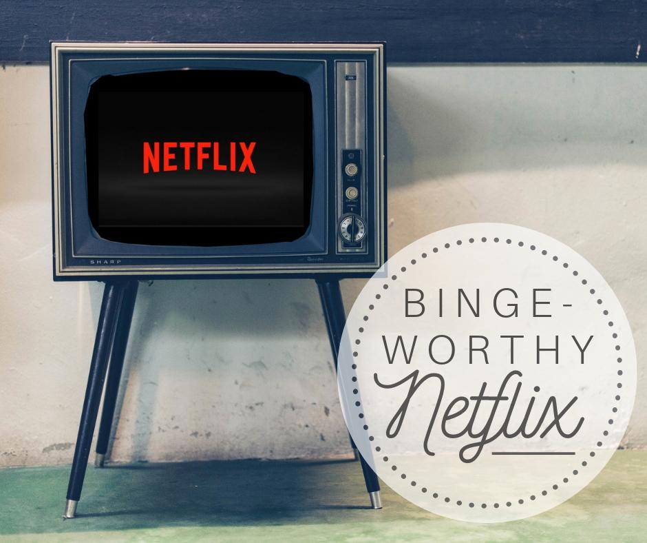Binge-Worthy Netflix for Late Winter