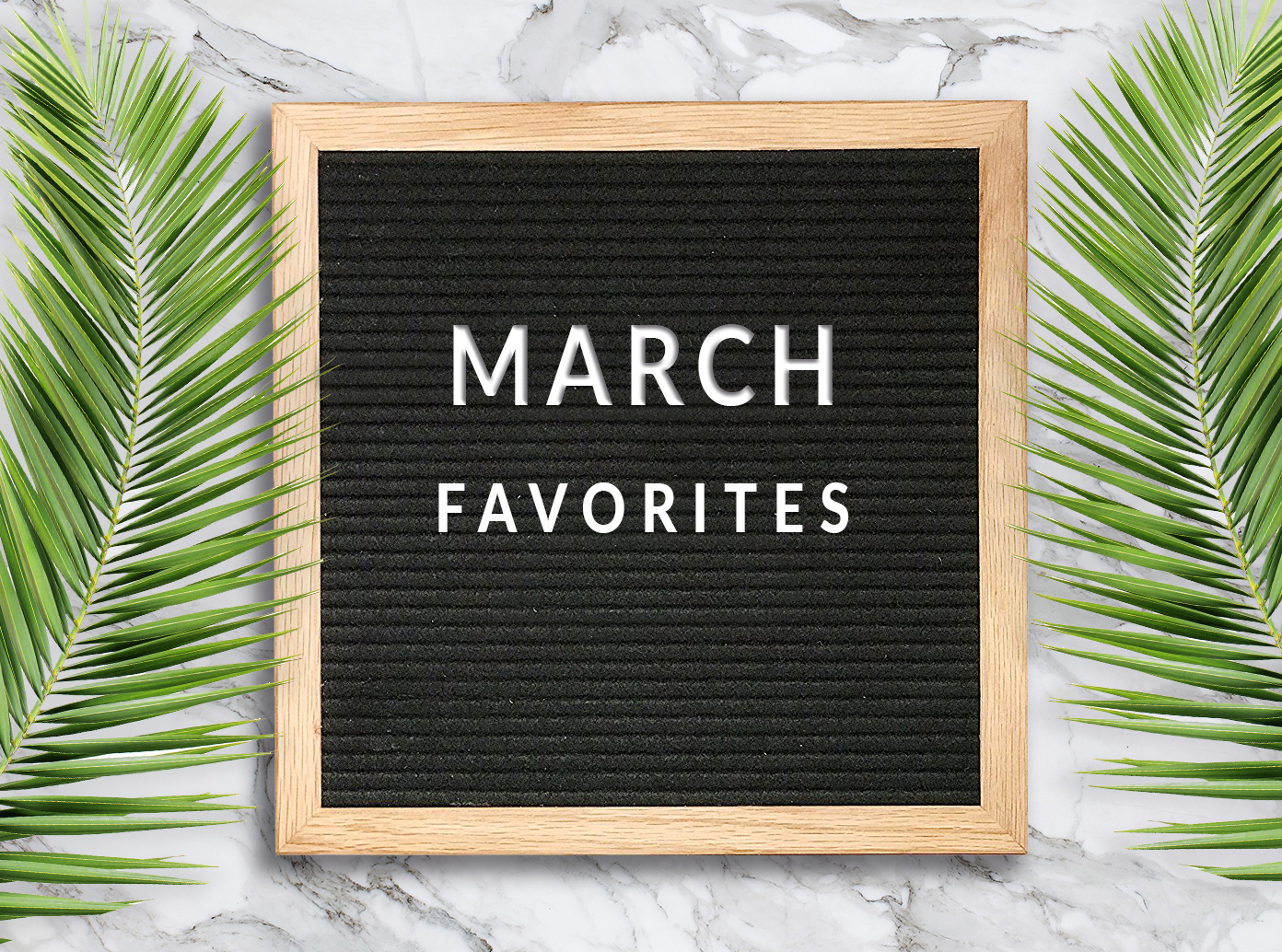 March Roundup (Favorites)