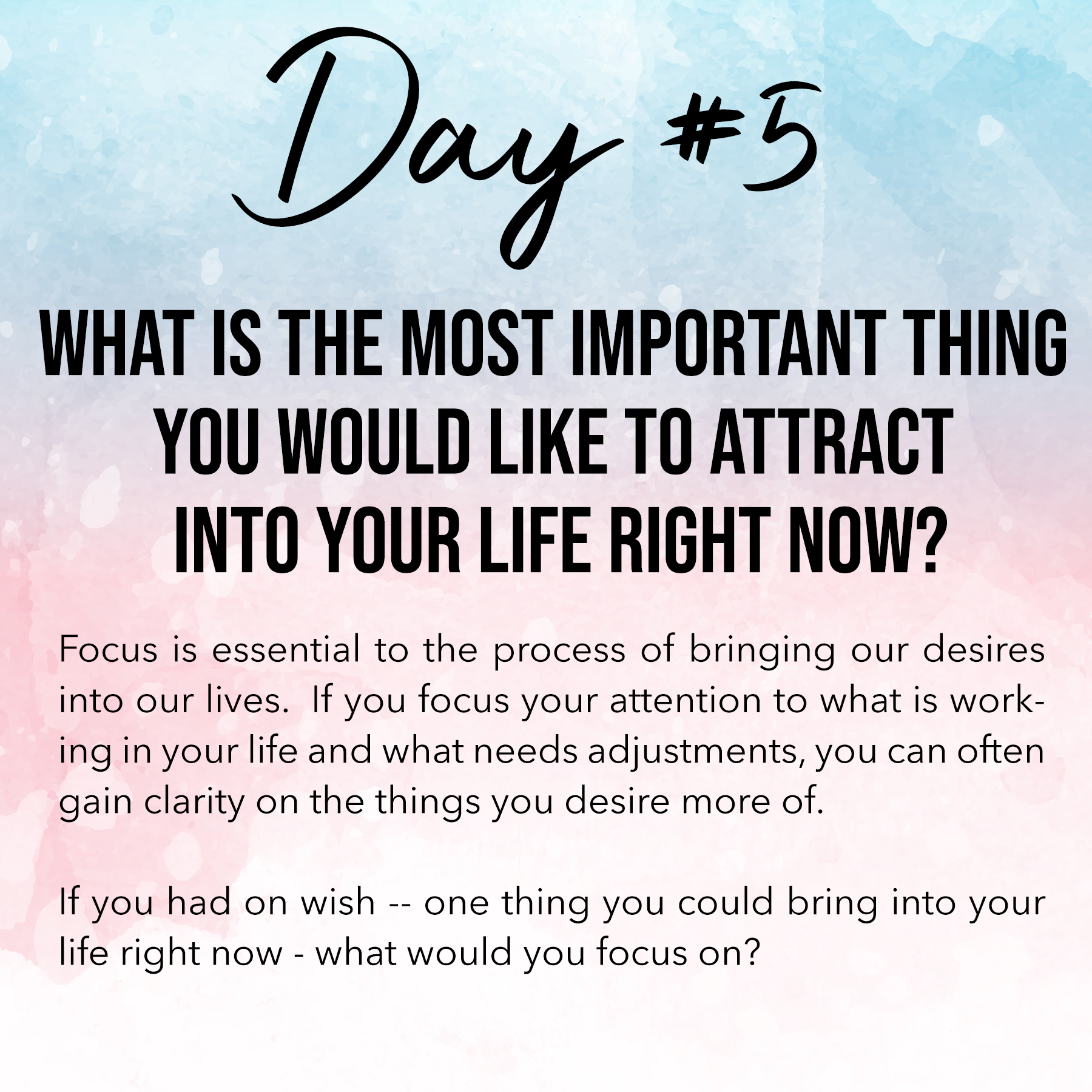 Day 5, Law of Attraction