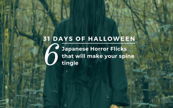 31 Days of Halloween: 6 Japanese Horror Flicks