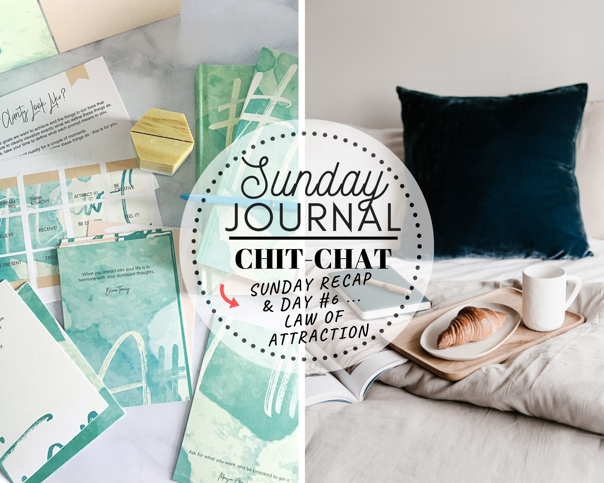 Sunday Recap … Let's Chat! … Law of Attraction, Day #7