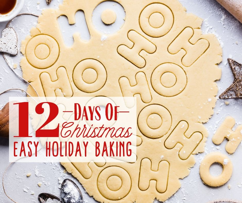 12 Days of Christmas … Day 10 … Easy Holiday Baking