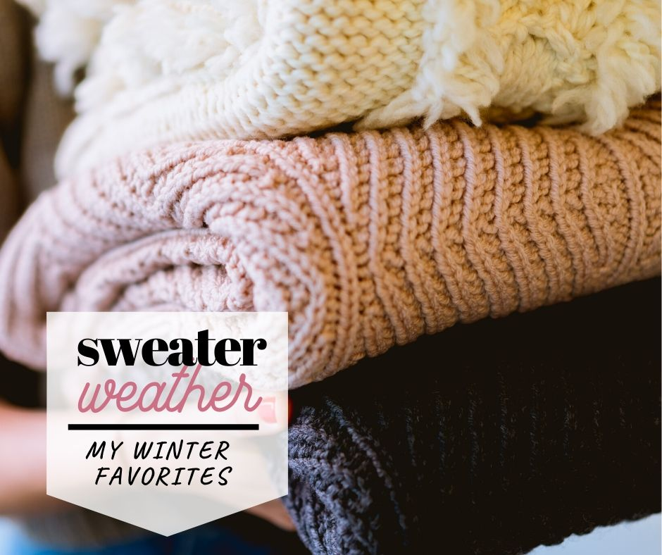 Sweater Weather Favorites