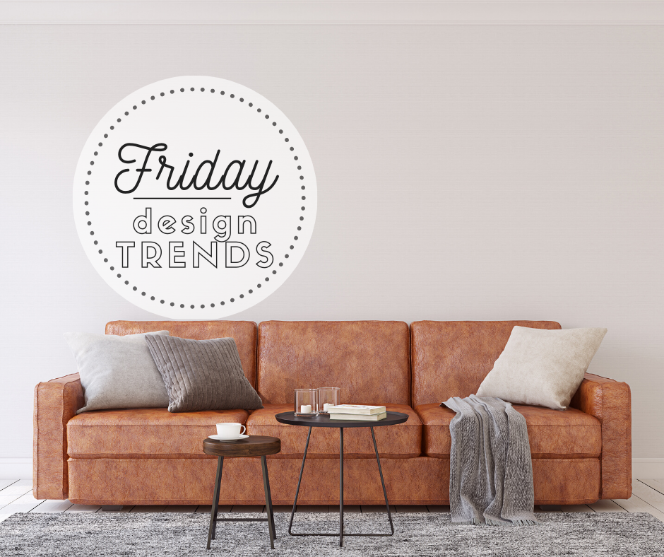 Friday: Home Design Trends … Losing My Mojo
