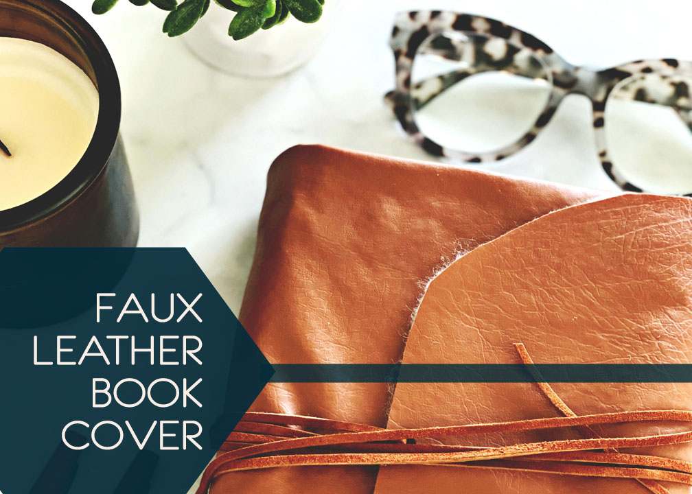 I Made Faux Leather Book Cover!