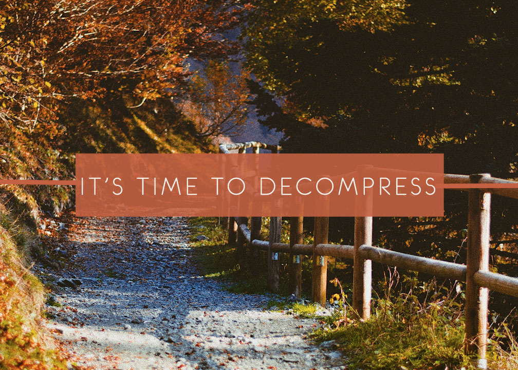It's Time to Decompress!