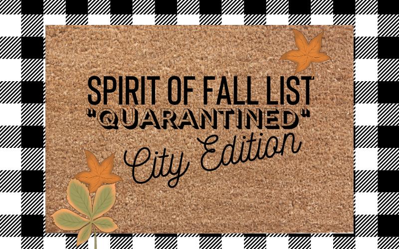 Spirit of Fall List: Quarantine City Edition