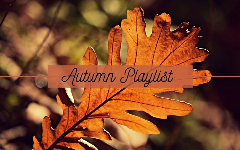 My Playlist for Autumn … 2020