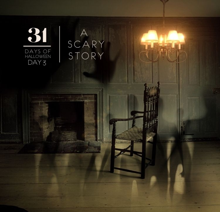 31 Days of Halloween: Day #3 … A Scary Story