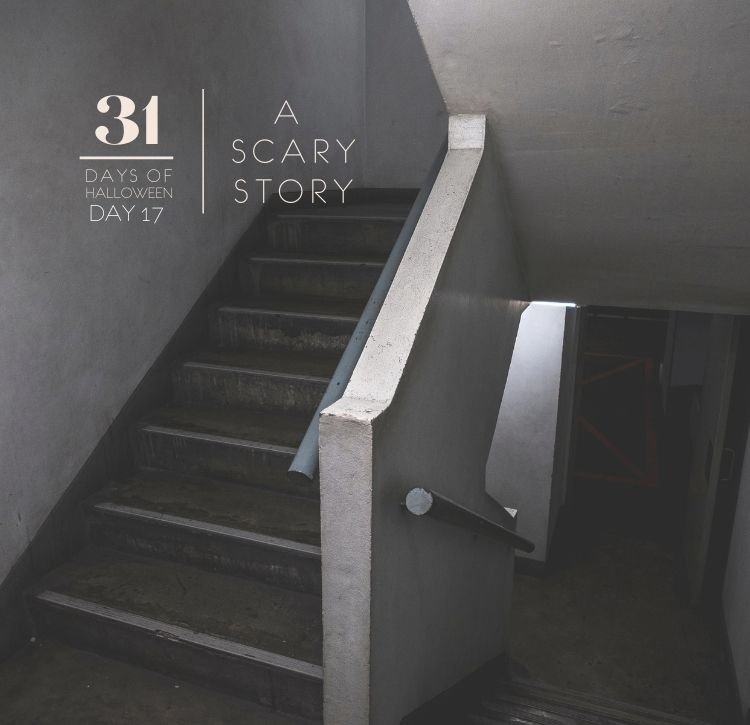 31 Days of Halloween: Day #17…A Scary Story