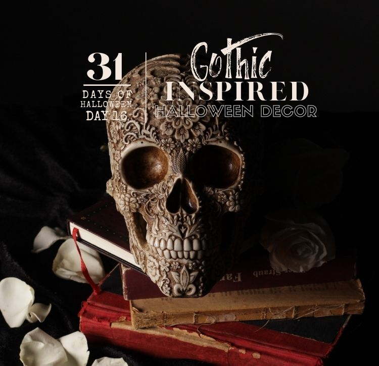 31 Days of Halloween:  Day #16 … Gothic Inspired Halloween Decor Ideas