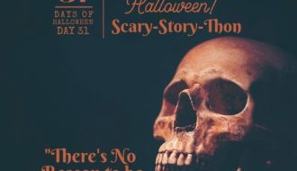 Day #31: Scary-Story-Thon ... There's No Reason To Be Afraid