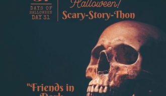 Day #31: Scary-Story-Thon ... Friends in Dark Places