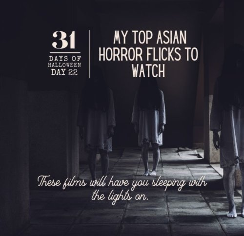 Day #22 ... My Top Asian Horror Flicks