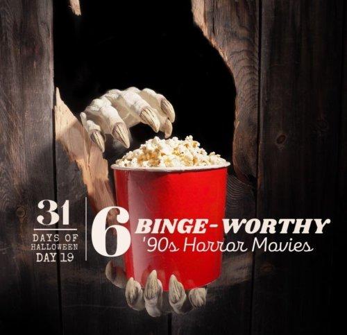 Day #19 ... 6 Binge-Worthy '90s Horror Flicks