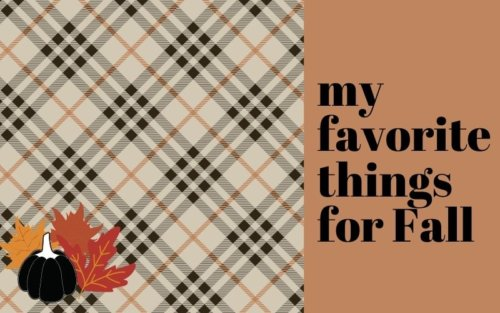 My favorite things for fall