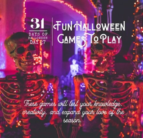 Day #27 ... Fun Halloween Games to Play