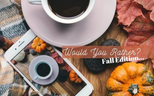 Would You Rather/This or That for Fall